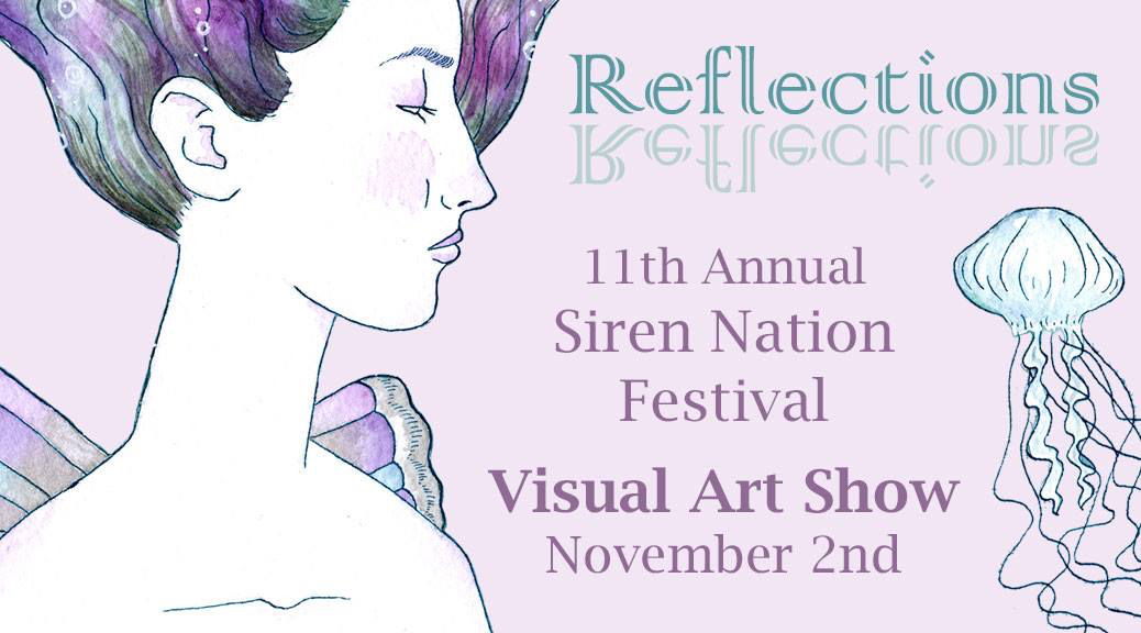 Reflections! Siren Nation Group Art Show